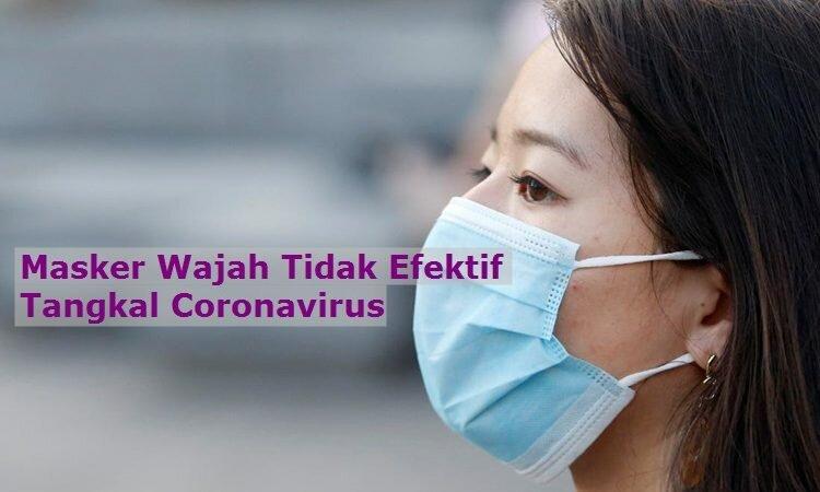 Stop Membeli Masker Wajah! Itu Tidak Efektif Tangkal Coronavirus